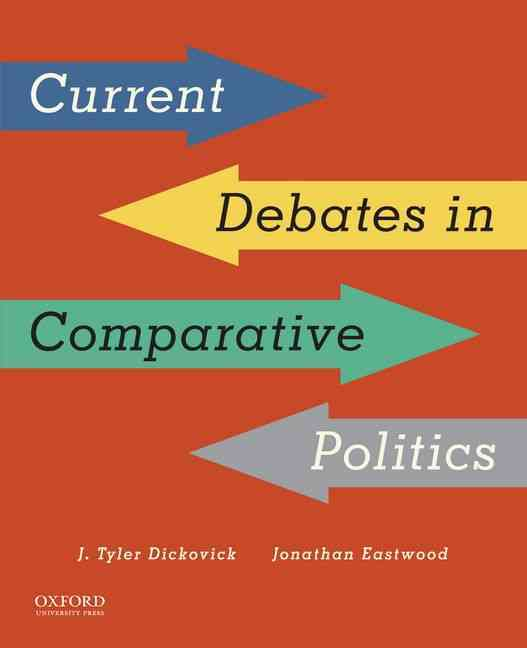 Current Debates in Comparative Politics By Dickovick, J. Tyler/ Eastwood, Jonathan