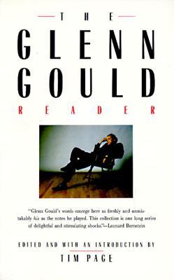 The Glenn Gould Reader By Gould, Glenn